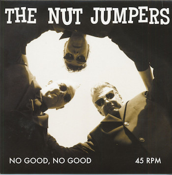Nut Jumpers ,The - No Good ,No Good / Set Me Free